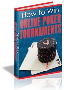 How To Win Online Poker Tournaments